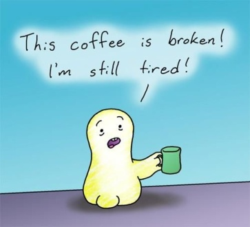 this-coffee-is-broken-im-still-tired-quote-1
