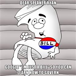 schoolhouse-rock-bill-dear-speaker-ryan-google-im-just-a-bill-so-you-can-learn-how-to-govern